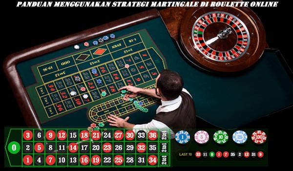 Panduan Menggunakan Strategi Martingale di Roulette Online